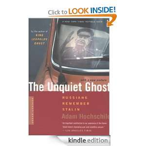 The Unquiet Ghost Russians Remember Stalin Adam Hochschild