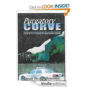 Purgatory Curve (Hastings mystery suspense): Ernest Francis Schanilec