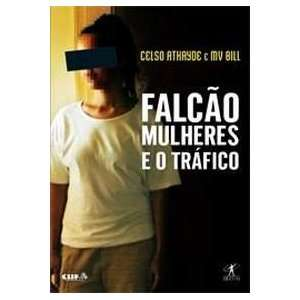 Falcao Mulheres E O Trafico (9788573028577): Celso Athayde