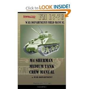 M4 Sherman Medium ank Crew Manual (9781935700814) War