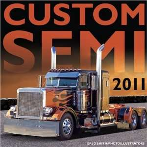 Custom Semi 2011 (9780760338896): Greg Smith: Books