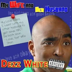 My Wife and Her Husband: Dezz White: Music