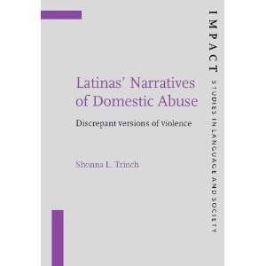 Latinas Narratives of Domestic Abuse: Discrepant Versions