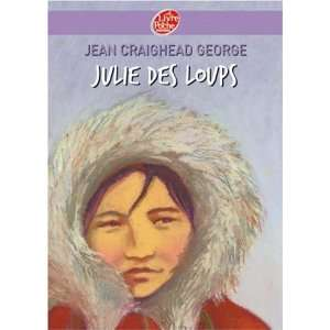 Julie des loups (French Edition) (9782013227087) Jean