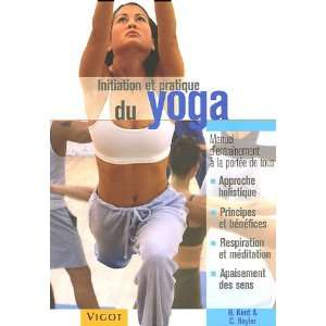 initiation et pratique du yoga (9782711417230): H ; Hayler