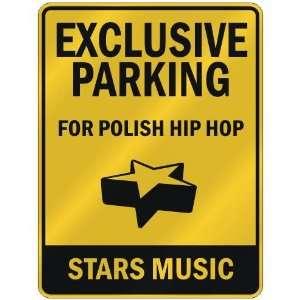 FOR POLISH HIP HOP STARS  PARKING SIGN MUSIC