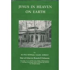 Jesus in Heaven on Earth: Al Haj Khwaja Nazir Ahmad: Books