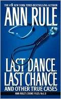 , Last Chance and Other True Cases (Ann Rules Crime Files Series #8