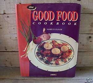 The Good Food Cookbook by Margo Oliver 1993 HC DJ 9782894293799