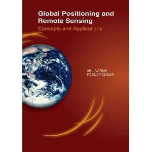 Global Positioning & Remote Sensing (9788131427187) Anil Varma Books