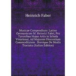 Musicae Compendium Latino Germanicum M. Heinrici Fabri, Pro Tyronibus