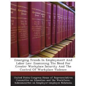 Emerging Trends In Employment And Labor Law: Examining The