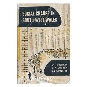 Social Change in South West Wales: T et al Brennan: Books