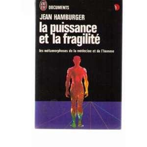 La puissance et la fragilite: Jean Hamburger: Books