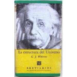 La Estructura Del Universo G.J. Whitrow Books