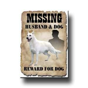 White Shepherd Dog Husband Missing Reward Fridge Magnet