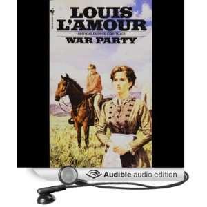 War Party (Dramatized) (Audible Audio Edition) Louis L