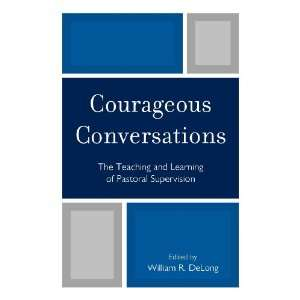 Courageous Conversations The Teaching and Learning of