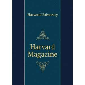 Harvard Magazine Harvard University Books