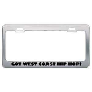 Got West Coast Hip Hop? Music Musical Instrument Metal License Plate