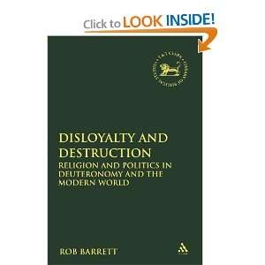 Disloyalty and Destruction: Religion and Politics in Deuteronomy