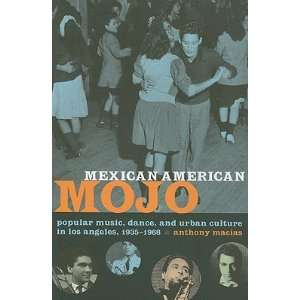 American Mojo Popular Music, Dance, and Urban Culture in Los Angeles