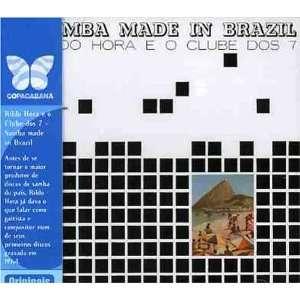 Samba Made in Brazil Rildo Hora e O Clube Dos 7 Music
