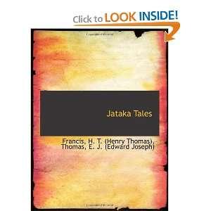 : Jataka Tales (9781113203601): Francis, H. T. (Henry Thomas): Books