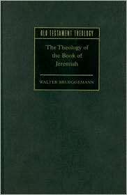 The Theology of the Book of Jeremiah, (0521844541), Walter Brueggemann