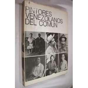 PINTORES VENEZOLANOS DEL COMUN.: Books