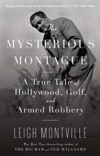 Montague A True Tale of Hollywood, Golf, and Armed Robbery by Leigh