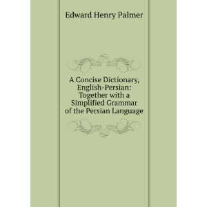 A Concise Dictionary, English Persian Together with a