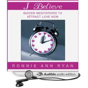 I Believe Guided Meditations to Attract Love Now (Audible
