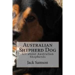 Australian Shepherd Dog: All about Australian Shepherds