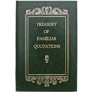 Treasury of Familiar Quotations Various Books