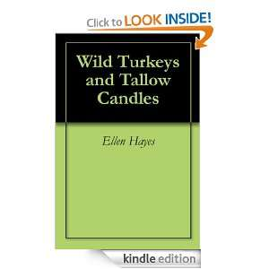 Wild Turkeys and Tallow Candles: Ellen Hayes:  Kindle Store