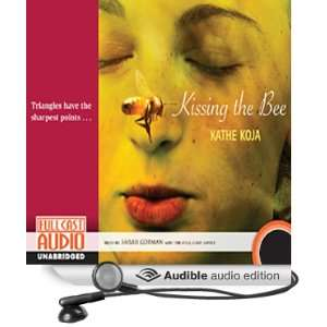 Kissing the Bee (Audible Audio Edition) Kathe Koja, Sarah