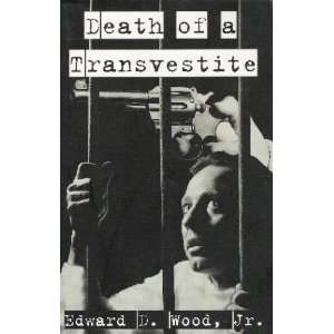 Devil Girls Death of a Transvestite: Edward D Jr Wood: Books