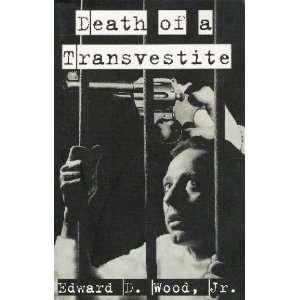 Devil Girls Death of a Transvestite: Edward D Jr Wood: Books