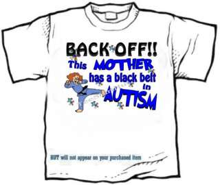 shirt   This MOM has a BLACK BELT in AUTISM awareness