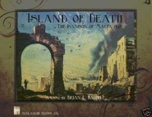 ISLAND OF DEATH INVASION OF MALTA BY AVALANCHE PRESS