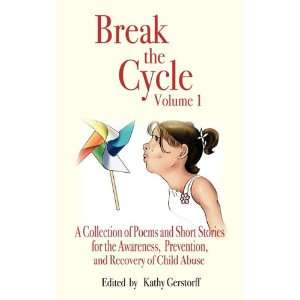 Break The Cycle   Volume I A Collection of Poems and