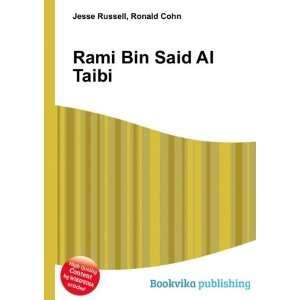 Rami Bin Said Al Taibi: Ronald Cohn Jesse Russell: Books