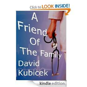 Friend of the Family David Kubicek  Kindle Store