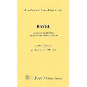 Ravel (0073999645477) Olivier Messiaen, Yvonne Loriod Messiaen Books