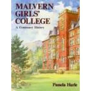 Malvern Girls College (9780850338539): Pamela Hurle: Books