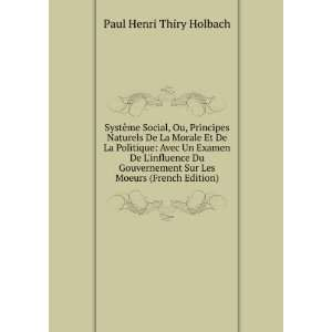 Sur Les Moeurs (French Edition): Paul Henri Thiry Holbach: Books