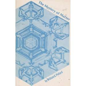 of Matter (The World of the Atom Series): William G. Pollard: Books