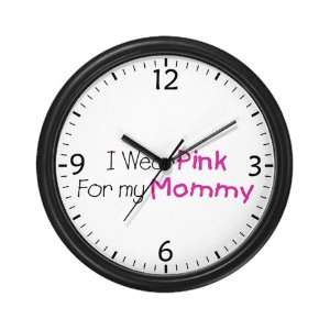 Wall Clock Cancer I Wear Pink Ribbon For My Mommy