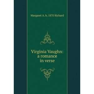 Vaughn: a romance in verse: Margaret A. b. 1870 Richard: Books